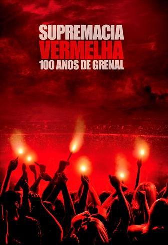 Supremacia Vermelha - 100 Anos de Grenal