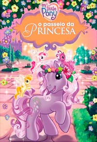 My Little Pony - O Passeio da Princesa