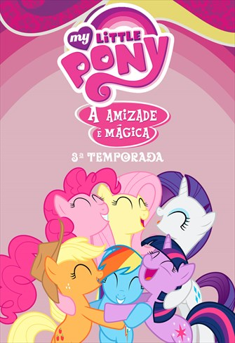 My Little Pony - A Amizade é Mágica - 3ª Temporada