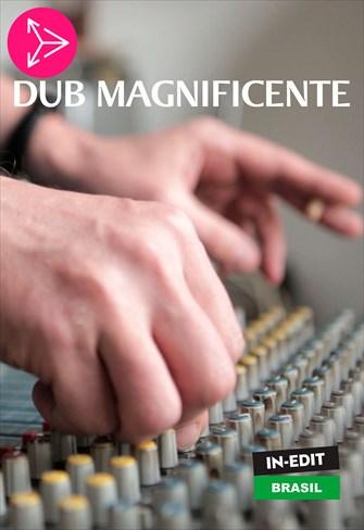 Dub Magnificente