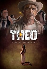 Theo, Além da Liberdade