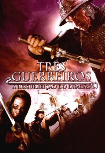 Três Guerreiros - A Ressurreição do Dragão