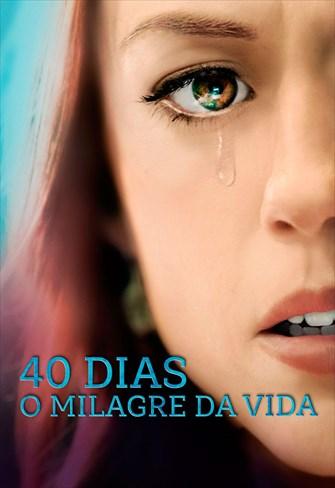 40 Dias - O Milagre da Vida