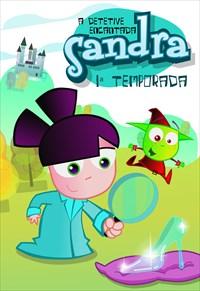 Sandra, a Detetive Encantada - 1ª Temporada