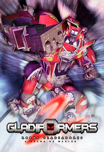 Gladiformers - Robôs Gladiadores 2 - A Arena de Mexlus