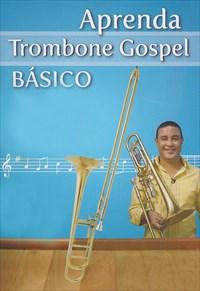 Aprenda Trombone Gospel Básico