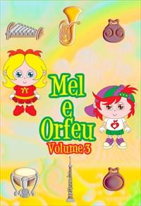 Mel e Orfeu - Volume 3