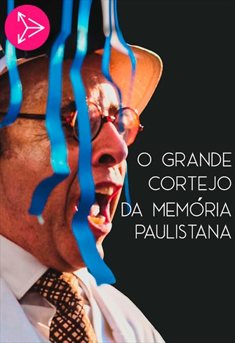 O Grande Cortejo da Memória Paulistana