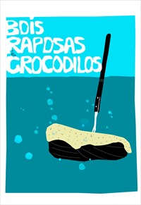 Bois, Raposas e Crocodilos