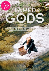 Tamed Gods The Origins Of Abundance