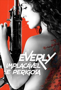 Everly - Implacável e Perigosa