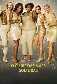 O Clube Das Mães Solteiras