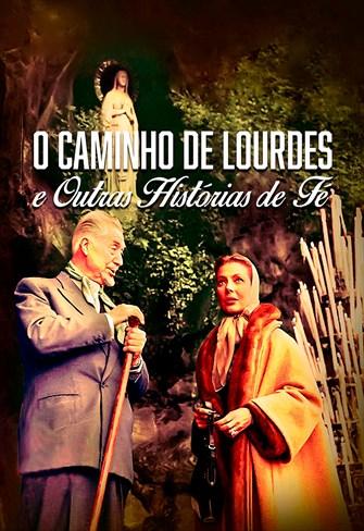 O Caminho de Lourdes e Outras Histórias de Fé
