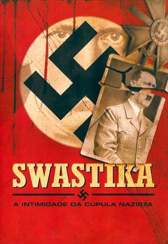 Swastika - A Intimidade da Cúpula Nazista