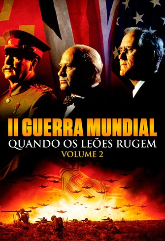 II Guerra Mundial: Quando os Leões Rugem - Volume 2