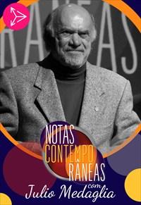 Notas Contemporâneas com Julio Medaglia