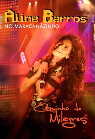 Aline Barros - Caminho de Milagres - Ao Vivo no Maracanãzinho