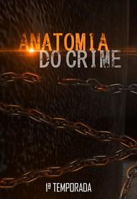Anatomia do Crime - 1ª Temporada