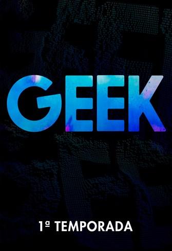 Geek - 1ª Temporada