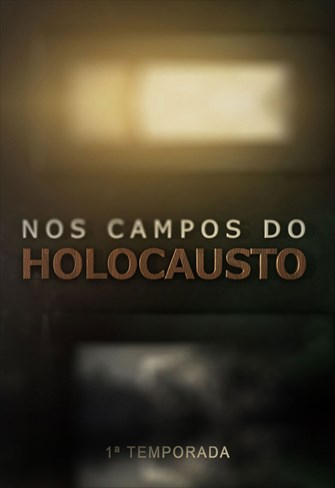 Nos Campos do Holocausto - 1ª Temporada
