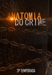 Anatomia do Crime - 3ª Temporada