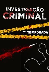Investigação Criminal - 7ª Temporada