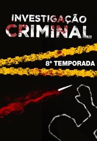 Investigação Criminal - 8ª Temporada