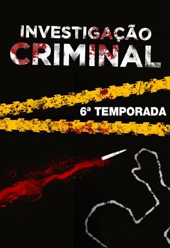 Investigação Criminal - 6ª Temporada