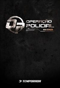 Operação Policial - Nova Geração - 3ª Temporada