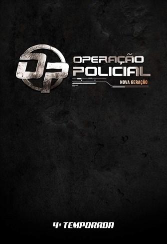 Operação Policial - Nova Geração - 4ª Temporada