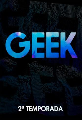 Geek - 2ª Temporada