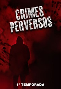 Crimes Perversos - 1ª Temporada
