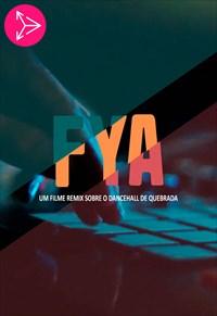 FYA - Um Filme Remix Sobre o Dancehall de Quebrada