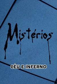 Mistérios - Céu e Inferno
