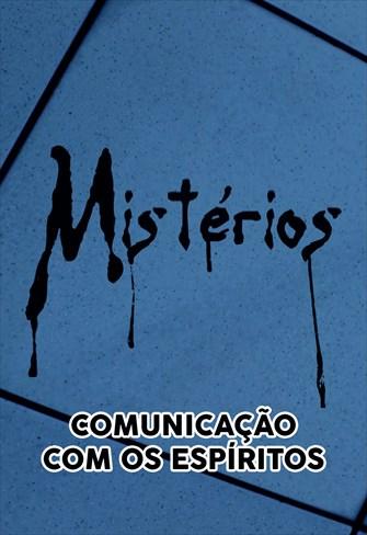 Mistérios -  Comunicação com os Espíritos
