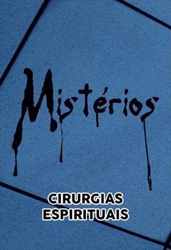 Mistérios -  Cirurgias Espirituais