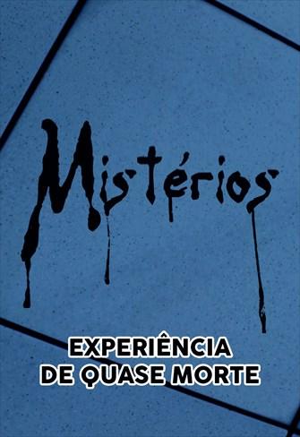 Mistérios -  Experiência de quase Morte