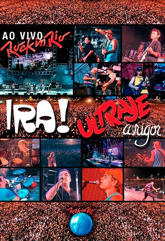 Ira! e Ultraje a Rigor - Ao Vivo Rock in Rio