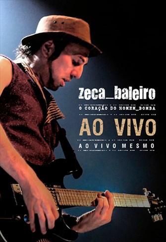 Zeca Baleiro - O Coração do Homem Bomba - Ao Vivo - Ao Vivo Mesmo