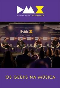 Dmx - Digital Music Experience - Os Geeks na Música