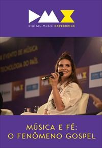 Dmx - Digital Music Experience – Música e Fé - O Fenômeno Gospel