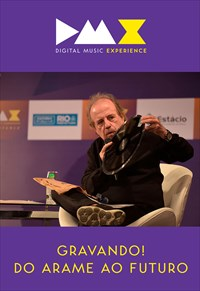 Dmx - Digital Music Experience - Gravando! Do Arame ao Futuro