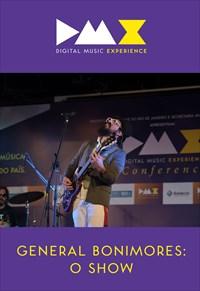 Dmx - Digital Music Experience - General Bonimores - O Show
