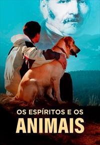Os Espíritos e os Animais - 3ª Temporada