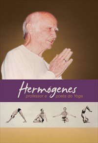Hermogenes - Professor e Poeta do Yoga