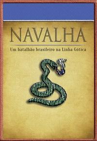 Navalha - Um batalhão brasileiro na Linha Gótica