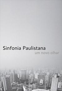 Sinfonia Paulistana Um Novo Olhar