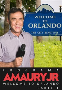 Programa Amaury Jr. - Welcome To Orlando - Parte 1