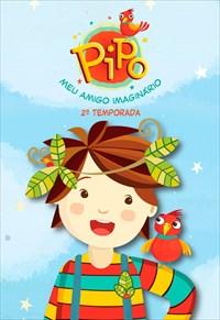 Pipo - Meu Amigo Imaginário - 2ª Temporada