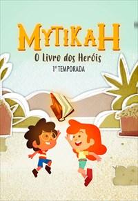 Mytikah - O Livro dos Heróis - 1ª Temporada